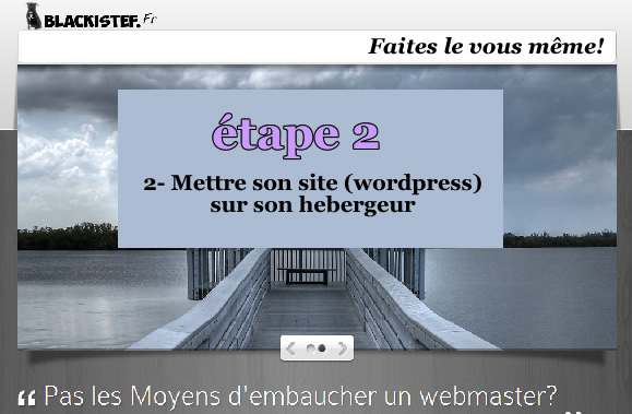 Etape 2- Mettre son site (wordpress) sur son serveur 1and1